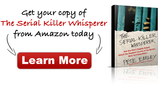 Get Your Copy of The Serial Killer Whisperer Today by Pete Earley | The Story of Tony Ciaglia and His Murderous Friends